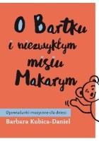 O Bartku i niezwykłym misiu Makarym cz. 2