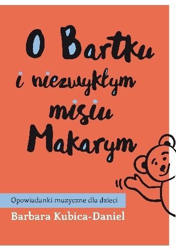 Okładka książki O Bartku i niezwykłym misiu Makarym cz. 2