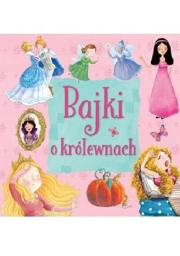 Okładka książki Bajki o królewnach