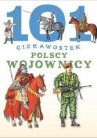 101 ciekawostek. Polscy wojownicy
