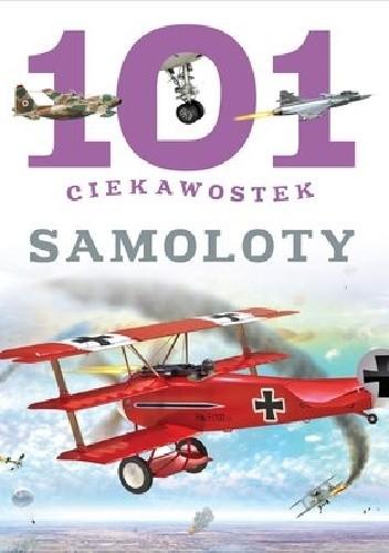 Okładka książki 101 ciekawostek. Samoloty