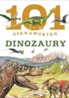 101 ciekawostek. Dinozaury