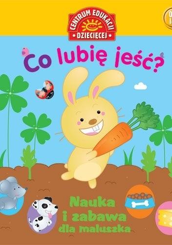 Okładka książki Co lubię jeść? Nauka i zabawa dla maluszka