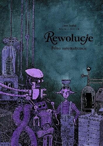 Okładka książki Rewolucje #10: Pełna automatyzacja