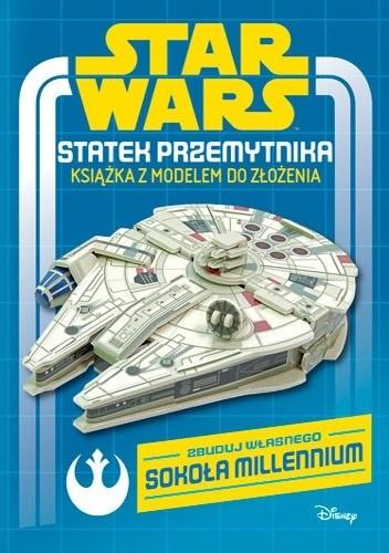 Okładka książki Star Wars. Statek Przemytnika. Książka z modelem do złożenia