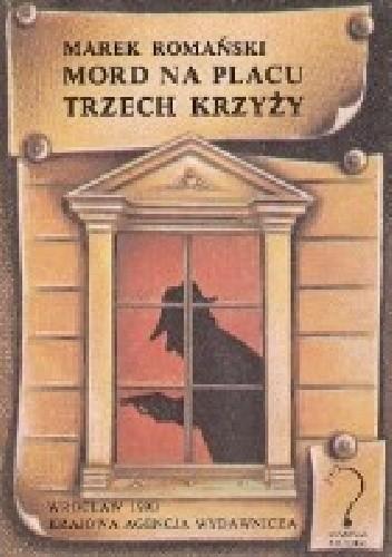 Okładka książki Mord na Placu Trzech Krzyży