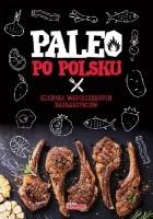 Paleo po polsku. Kuchnia współczesnych barbarzyńców