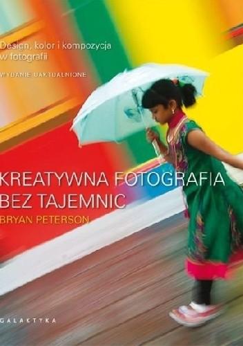 Okładka książki Kreatywna fotografia bez tajemnic