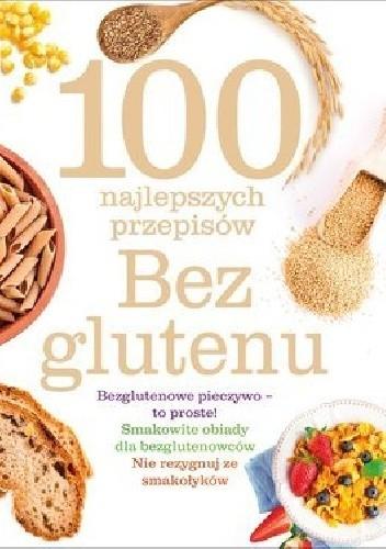 Okładka książki 100 najlepszych przepisów. Bez glutenu