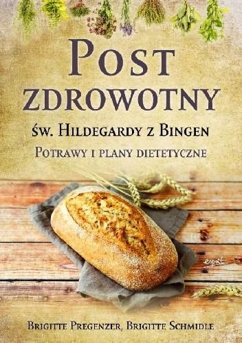 Okładka książki Post zdrowotny Św. Hildegardy z Bingen. Potrawy i plany dietetetyczne