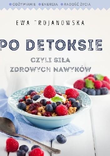Okładka książki Po detoksie czyli siła zdrowych nawyków