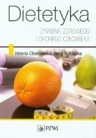 Dietetyka. Żywienie zdrowego i chorego człowieka. Wydanie 4