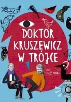 Doktor Kruszewicz w Trójce. Rozmawia Dariusz Pieróg