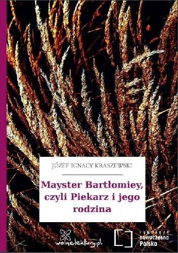 Okładka książki Mayster Bartłomiey, czyli Piekarz i jego rodzina