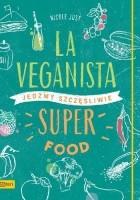 La Veganista. Superfood. Jedzmy szczęśliwie