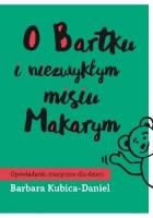 O Bartku i niezwykłym misiu Makarym cz. 1