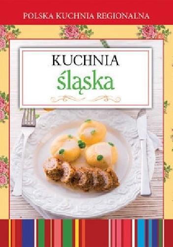 Okładka książki Kuchnia śląska. Polska kuchnia regionalna