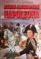 Byłem adiutantem Napoleona