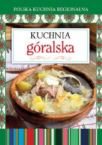 Okładka książki Kuchnia góralska. Polska kuchnia regionalna