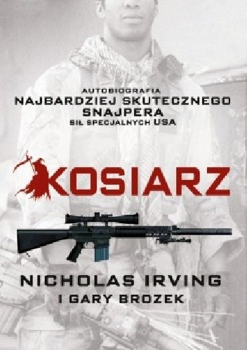 Okładka książki Kosiarz. Autobiografia najbardziej skutecznego snajpera sił specjalnych USA