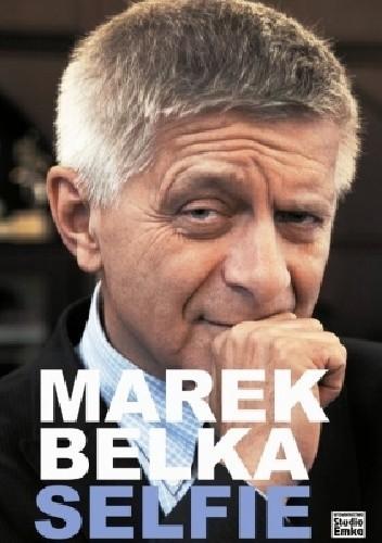 Okładka książki Marek Belka. Selfie