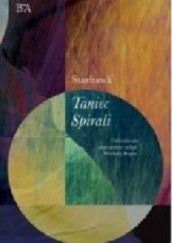 Okładka książki Taniec Spirali. Odrodzenie starożytnej religii Wielkiej Bogini