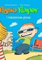 Rysio Raper i makaronowa głowa