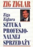 Ziga Ziglara sztuka profesjonalnej sprzedaży