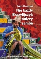 Nie każdy Brazylijczyk tańczy sambę