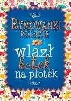 Rymowanki polskie czyli wlazł kotek na płotek