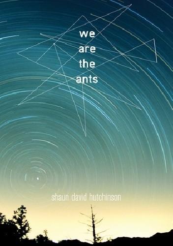 Okładka książki We Are the Ants