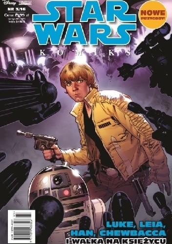 Okładka książki Star Wars Komiks 3/2016 - Luke, Leia, Han, Chewbacca i walka na księżycu