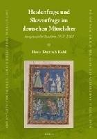 Heidenfrage und Slawenfrage im deutschen Mittelalter.  Ausgewählte Studien 1953-2008