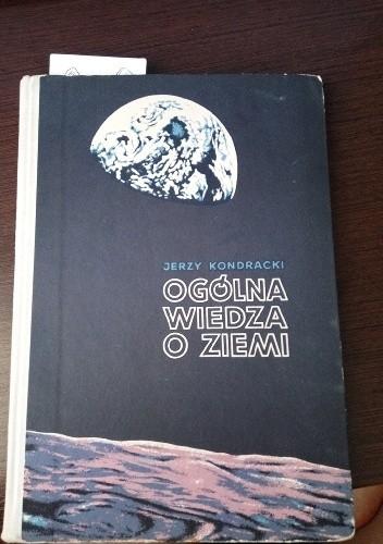 Okładka książki Ogólna wiedza o Ziemi : (geografia fizyczna ogólna)