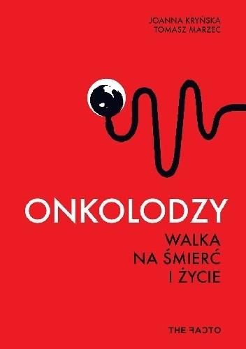 Okładka książki Onkolodzy. Walka na śmierć i życie