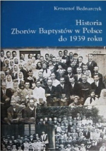 Okładka książki Historia Zborów Baptystów w Polsce do 1939 roku