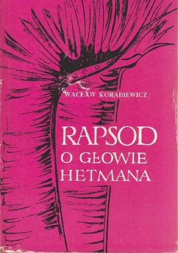 Okładka książki Rapsod o głowie hetmana