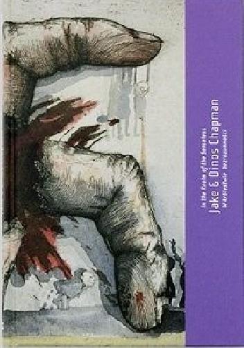 Okładka książki Jake & Dinos Chapman. W królestwie bezrozumności