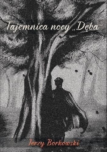 Okładka książki Tajemnica nocy Dęba
