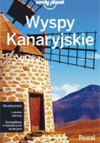 Okładka książki Wyspy Kanaryjskie. Lonely Planet