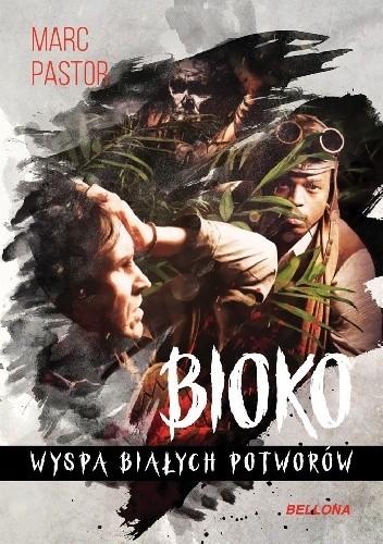 Okładka książki Bioko. Wyspa białych potworów