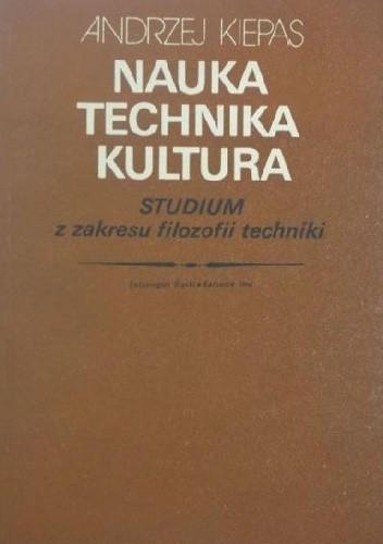 Okładka książki Nauka, technika, kultura. Studium z filozofii techniki.