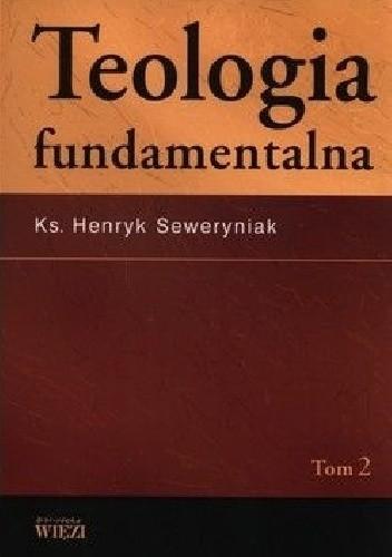 Okładka książki Teologia fundamentalna,  tom 2