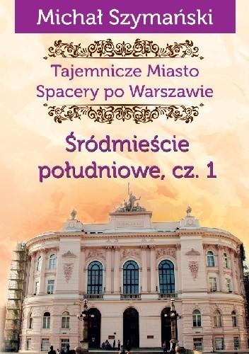 Okładka książki Śródmieście południowe, cz. 1