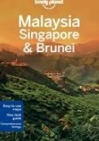 Malaysia, Singapore and Brunei. Lonely Planet