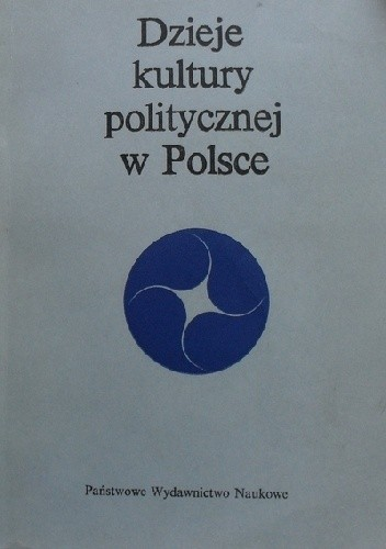 Okładka książki Dzieje kultury politycznej w Polsce