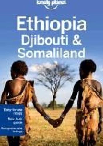 Okładka książki Ethiopia, Djibouti and Somaliland. Lonely Planet