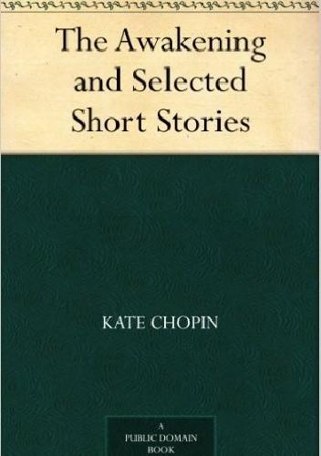 Okładka książki The Awakening and Selected Short Stories