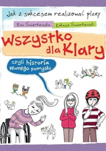 Okładka książki Wszystko dla Klary, czyli historia pewnego pomysłu