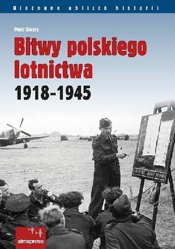 Okładka książki Bitwy polskiego lotnictwa 1918-1945